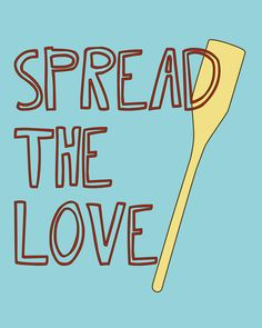 Spread with love -- with Underwood Spreads - underwoodspreads.com #spreadthelove #love