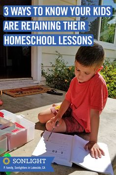 3 Ways to Know Your Kids are Retaining Their Homeschool Lessons