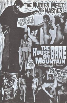 The House on Bare Mountain… Filmed in Nuderama and Sexicolor.
