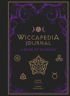 Wiccapedia Journal: A Book of Shadows (Modern-Day Witch) Witchcraft Spell Books, Witch Spell Book, Magick Spells, Modern Day Witch, Witchcraft Spells For Beginners, Sterling Publishing, Auryn, Witch Aesthetic, Book Of Shadows
