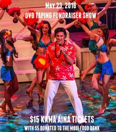 May 23, 2016 DVD Taping Fundraiser! $15 Kama'aina tickets with $5 donated to the Maui Food Bank!
