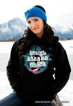 Tough Alaska Chick Hoodies Hooded Sweatshirt by AlaskaChicks, $38.00
