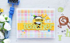 Teacher Appreciation Card & Easy Way to Create Dimensional Embellishments Video Tutorial