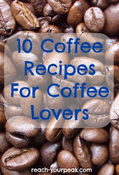 Love coffee? Try one of these recipes!