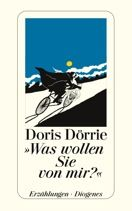 """Doris Dörrie - """"Was wollen Sie von mir?"""""""