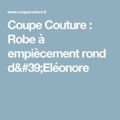 Coupe Couture : Robe à empiècement rond d'Eléonore