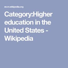 Category:Higher education in the United States - Wikipedia