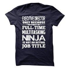 Multitasking Ninja Executive Director T Shirt, Hoodie, Sweatshirt