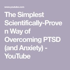 The Simplest Scientifically-Proven Way of Overcoming PTSD (and Anxiety) Relationship Science, Feeling Special, Ptsd, Anxiety, Feelings, Simple, Youtube, Motivation, Stress