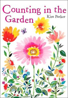 Counting: Counting in the Garden by Kim Parker is a floral book that counts animals in the garden from 1 to 10. This book could be used during a lesson on living things and counting.