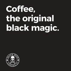 Coffee, the original black magic