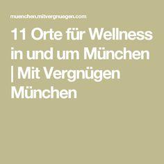 11 Orte für Wellness in und um München | Mit Vergnügen München