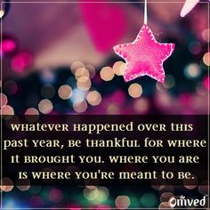 """""""Whatever happened over this past year, be thankful for where it brought you. Where you are is where you're meant to be!"""" -Mandy Hale #quote (pic credit pink pixel photography) Be Balanced. Be Natural. Be You. - Omved"""