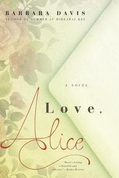 Love, Alice by Barbara  Davis — Reviews, Discussion, Bookclubs, Lists