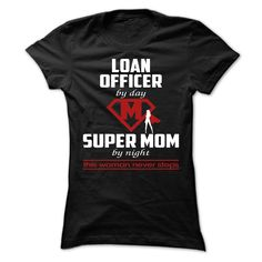 Loan Officer - MOM T Shirt, Hoodie, Sweatshirts