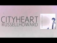 Russell Howard // Home Sweet Home // City Heart