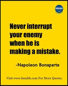 Witty Funny Quotes By Famous People With Images from www.bmabh.com- Never interrupt your enemy when he is making a mistake. Follow us on pinterest at https://www.pinterest.com/bmabh/ for more awesome quotes.