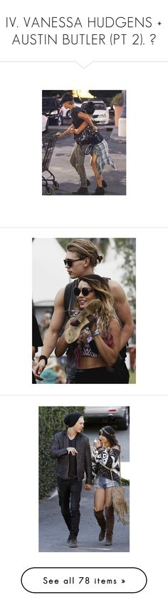 """""""IV. VANESSA HUDGENS + AUSTIN BUTLER (PT 2). ♥"""" by urhudgens ❤ liked on Polyvore featuring vanessa hudgens, austin butler, vanessa, people, pictures, couples and couple"""