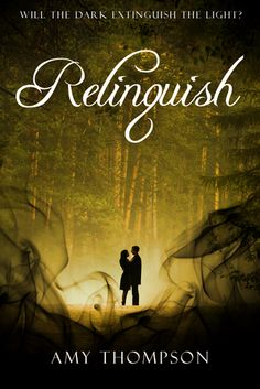 Relinquish by Amy Rachel Thompson | Lost Souls, BK#2 | Release Date: June 17, 2014 | http://amyrthompson.wix.com/author-amy-thompson | New Adult #Paranormal