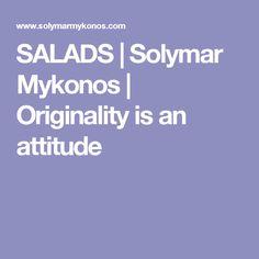SALADS | Solymar Mykonos | Originality is an attitude