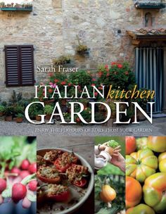 An inspiring book for both gardeners and cooks Bring Italy to your table by growing your own produce Simple gardening advice and delicious recipes In 2002 Sarah Fraser and her family moved to a ramshackle Italian farmhouse in Tuscany with dreams of self-sufficiency and a more 'down-to-earth' lifestyle.