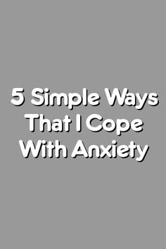 Boring Relationship Mentions: 5 Simple Ways That I Cope With Anxiety