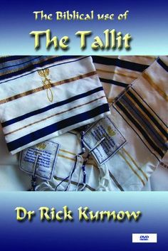 A 45 Minute DVD featuring Dr. Rick Kurnow You will learn 1. The symbolism on the Tallit 2. The meaning of the TziTzit 3. The purpose of the blue thread Techelet 4. Why the New Covennat Prayer Shawl 5.