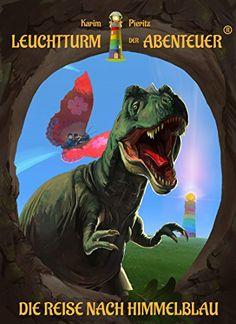 Leuchtturm der Abenteuer 01. Die Reise nach Himmelblau: Spannende, magische & lustige Kinderbücher für Leseanfänger - Kinderbuch ab 6 Jahre für Jungen & Mädchen