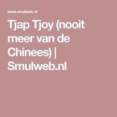 Tjap Tjoy (nooit meer van de Chinees)   Smulweb.nl