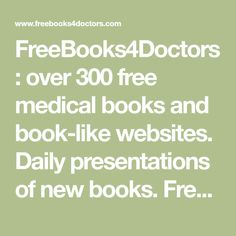 over 300 free medical books and book-like websites. Daily presentations of new books. Free subscription to the book alerts. Free Medical Journals, Merck Manual, Guide To Fasting, Free Subscriptions, Pharmacology, Textbook, New Books, Clinic, Literature