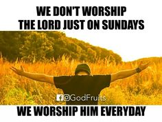 We worship the Lord everyday. Faith Quotes, Bible Quotes, Bible Verses, Scriptures, Lord And Savior, God Jesus, Jesus Christ, Religious Quotes, Spiritual Quotes