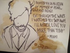 Miami - Foals. I watched you swim away, I'll never love you more than today.