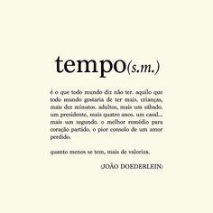 """""""... eu só queria mais tempo pra dizer que te amo"""" (tem um erro de português no final, mas perdoa isso e não desiste de mim <3 )"""