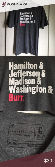 AUTHENTIC Hamilton Tee!!!! 🎉🎉 UNISEX Authentic Hamilton: An American Musical Tee Shirt! Bought from Broadway and only worn 1x!! Has Hamilton and Jefferson and Madison and Washington and BURR on front and the logo for the musical on the upper back. Dark gray shirt, super cozy material! 50% polyester 25% cotton 25% rayon. Pet and smoke free home! Creative Goods Shirts Tees - Short Sleeve