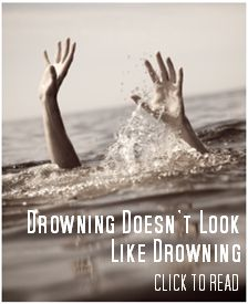 Drowning Doesn't Look Like Drowning. An article everyone should read.