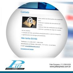 Nossa central de informações está preparada para tirar todas as suas dúvidas. http://www.pittexpress.com.br/contato-pitt-express.html
