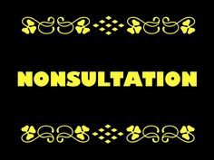 Nonsultation = A specious public consultation on decisions that have already been made. Public, Sayings, Logos, Lyrics, Logo, Word Of Wisdom, Quotations, Qoutes, Proverbs