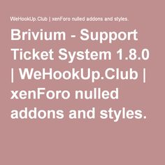 Brivium - Support Ticket System 1.8.0 | WeHookUp.Club | xenForo nulled addons and styles.