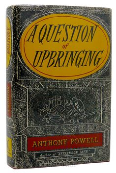 A QUESTION OF UPBRINGING, Anthony Powell rare books