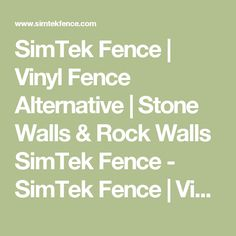 SimTek Fence | Vinyl Fence Alternative | Stone Walls & Rock Walls SimTek Fence - SimTek Fence | Vinyl Fence Alternative | Stone Walls & Rock Walls