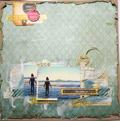You & Me & the Beach Layouts with Rommel Okuma | Glitz Design Love the edges and the anchor.