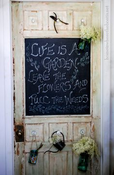 Potting shed door. super cute chalkboard paint, add inspirational/gardening secrets and or bible verses for an extra motivator in your day