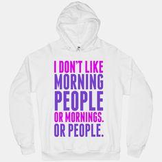 Or mornings. Or people.