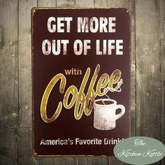 Get More Out Of Life With Coffee - Vintage Style Metal Sign (FREE Shipping)