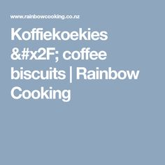 Koffiekoekies / coffee biscuits | Rainbow Cooking