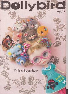 Dollybird Vol 17 Blythe Momoko BJD Doll Magazine Fashion Book Felt Leather Doll Crafts, Diy Doll, Doll Dress Patterns, Sewing Patterns, Sewing Toys, Sewing Crafts, Bird Book, How To Make Clothes, Making Clothes