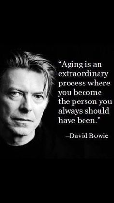 David Bowie wise words about aging. Great Quotes, Quotes To Live By, Me Quotes, Motivational Quotes, Inspirational Quotes, Funny Quotes, Quotes Of Wisdom, Habit Quotes, Quotes Women