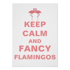 Keep Calm #Flamingo from #crypticfragments #zazzle