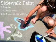 Sidewalk Paint! We made this yesterday and it was SO fun.