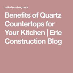 Benefits of Quartz Countertops for Your Kitchen   Erie Construction Blog